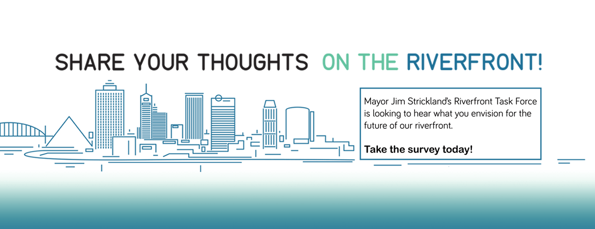 Share your thoughts on the Riverfront with Major Strickland's Riverfront Task Force!