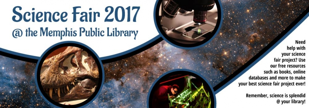 Science Fair 2017 at the Memphis Public Library. Learn more about all the resources we have to offer.